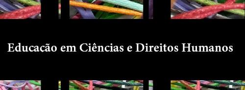 Educação em Ciências e Direitos Humanos